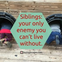 Sibling - the best half of you